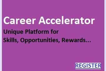 Career Accelerator - Unique Platform for Skills, Opportunities,Rewards.. Register